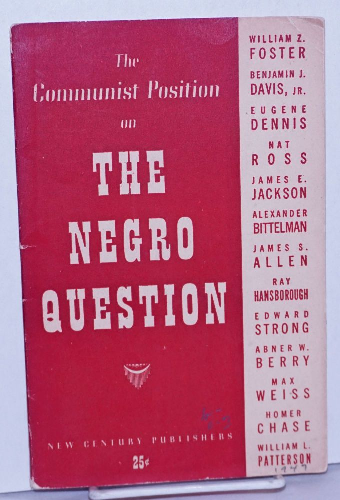The Communist position on the Negro question. Communist Party. National Committee.