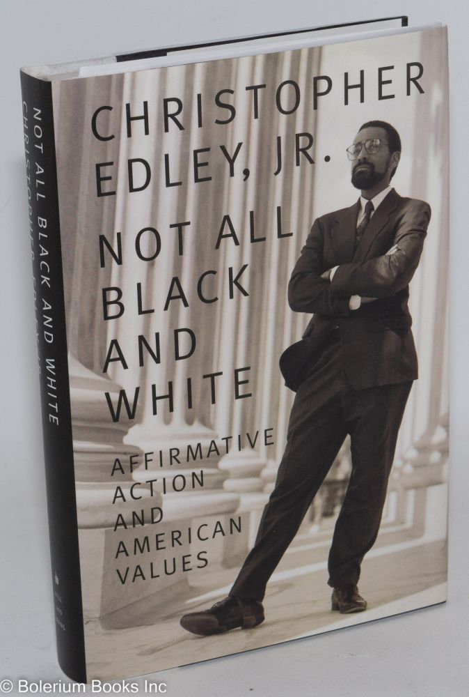 Not all black and white; affirmative action, race, and American values. Christopher Edley, Jr.