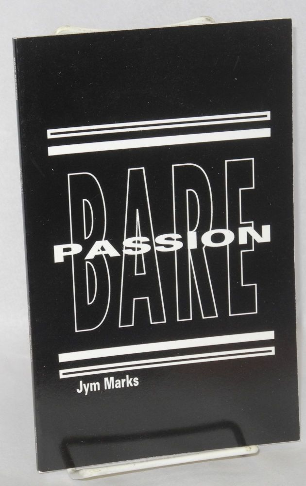 Bare passion. Jym Marks.