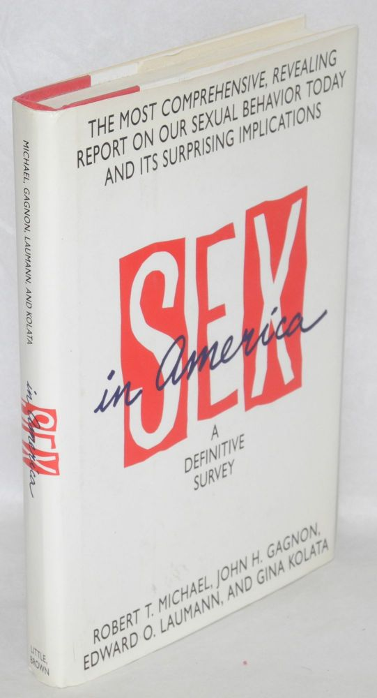 Sex in America: a definitive survey. Robert T. Michael.