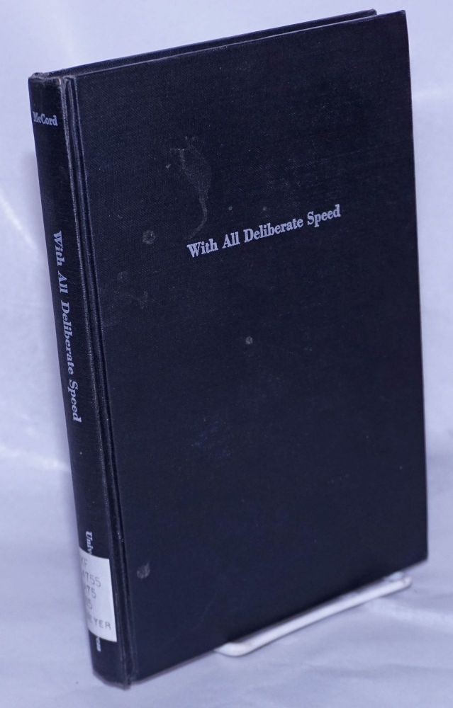 With all deliberate speed: civil rights theory and reality. John H. McCord, ed.