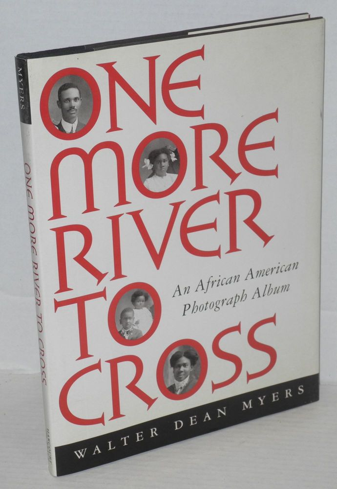 One more river to cross; an African American photograph album. Walter Dean Myers.