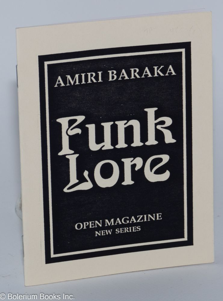Funk lore; read in Reggie Workman's 'word & music' gig, with Amdu Bemkey, Grachan Moncur III, David Muray, and Rashied Ali, a poem read at The Cooler, New York City, April 15 & 16, 1994. Amiri Baraka.