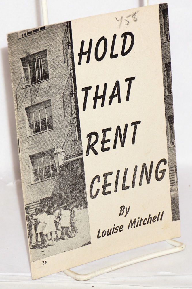 Hold that rent ceiling. Louise Mitchell.