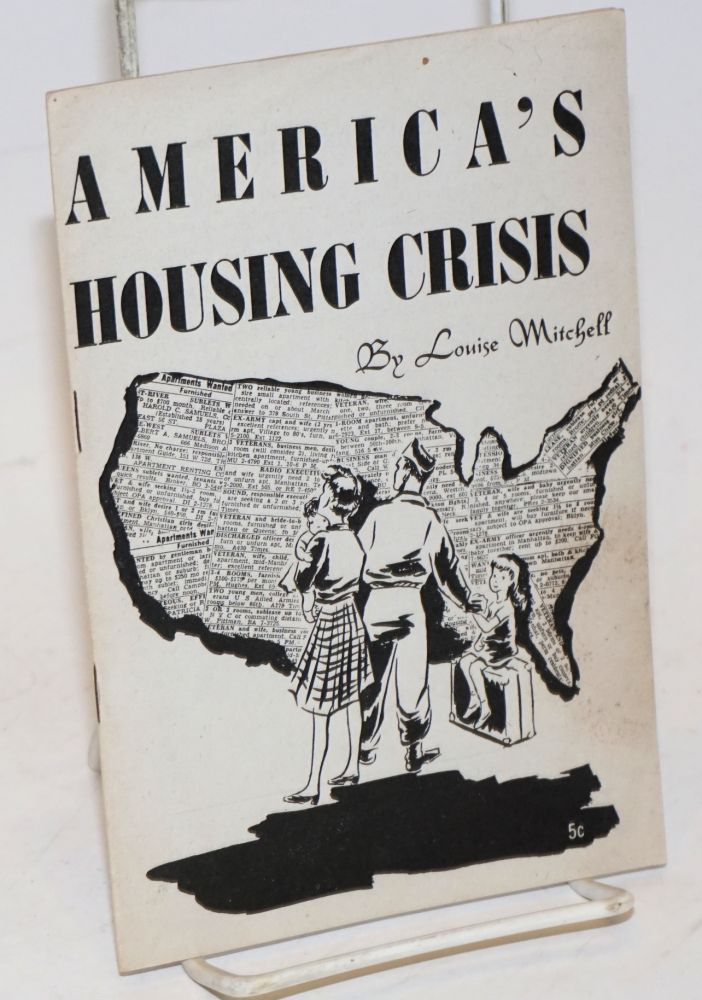 America's housing crisis. Louise Mitchell.