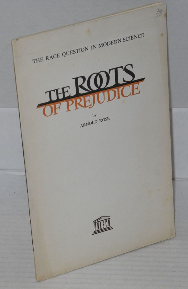 The roots of prejudice. Arnold Rose.