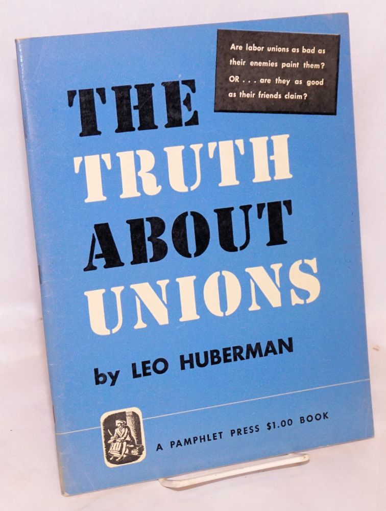 The truth about unions. Illustrations by Harold Price. Leo Huberman.