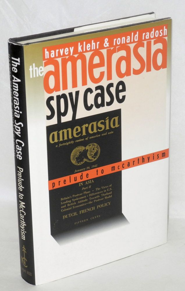 The Amerasia spy case; prelude to McCarthyism. Harvey Klehr, Ronald Radosh.