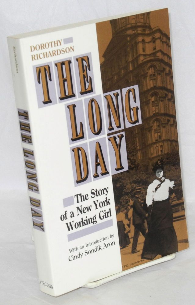 The long day; the story of a New York working girl. With an introduction by Cindy Sondik Aron. Dorothy Richardson.