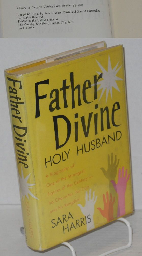 Father Divine; holy husband. With the assistance of Harriet Crittenden. Sara Harris.