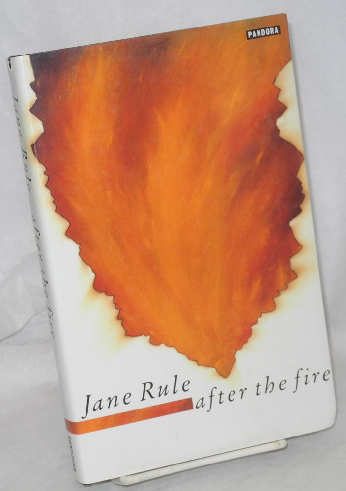 After the fire. Jane Rule.