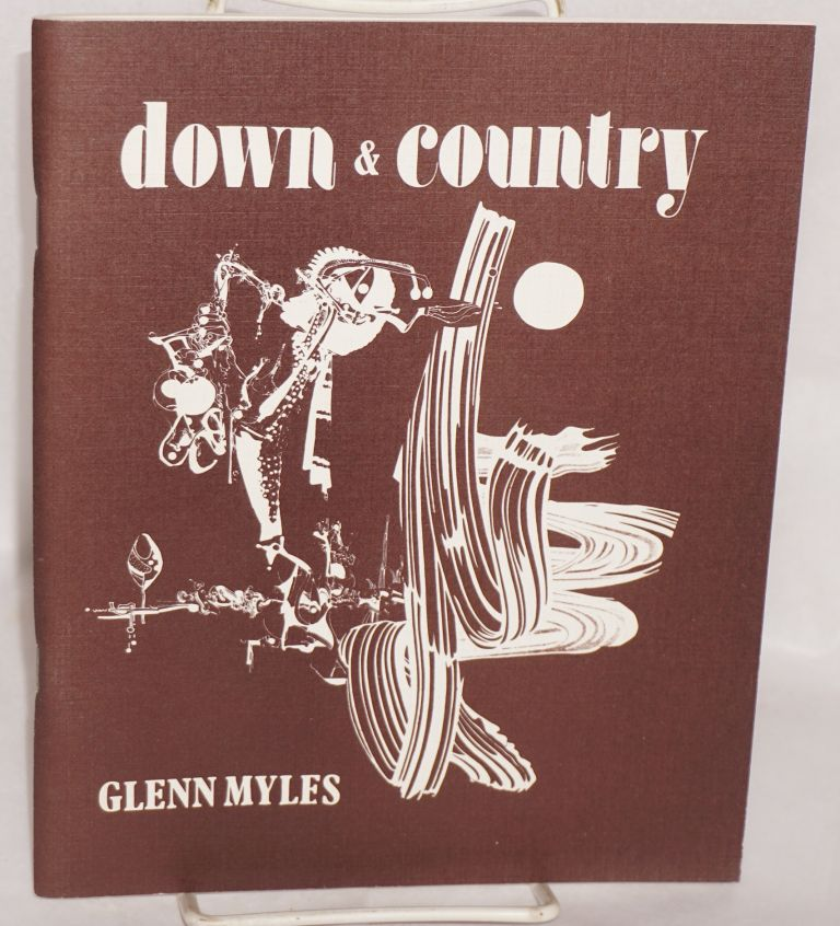 Down & country; art and poetry. Glenn Myles.