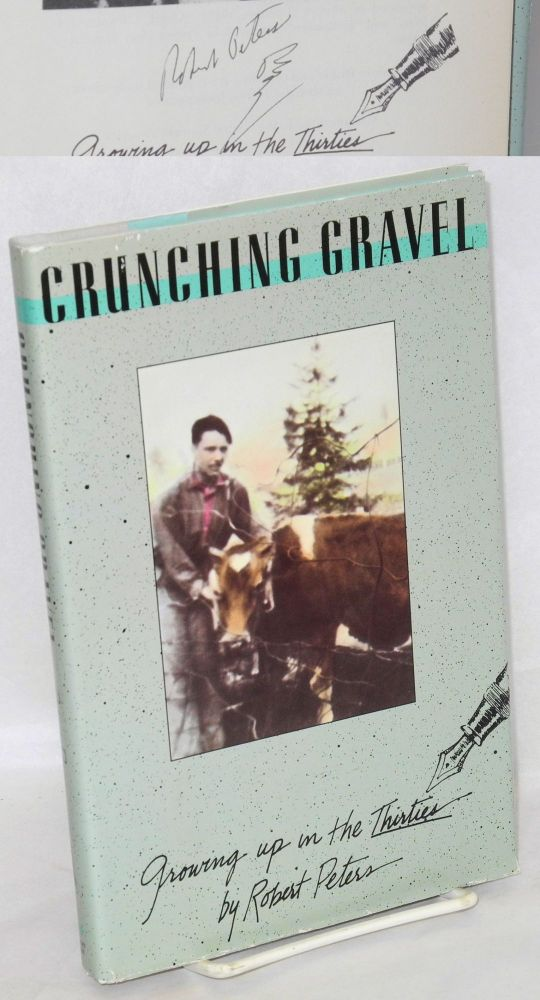 Crunching gravel: growing up in the thirties. Robert Peters.