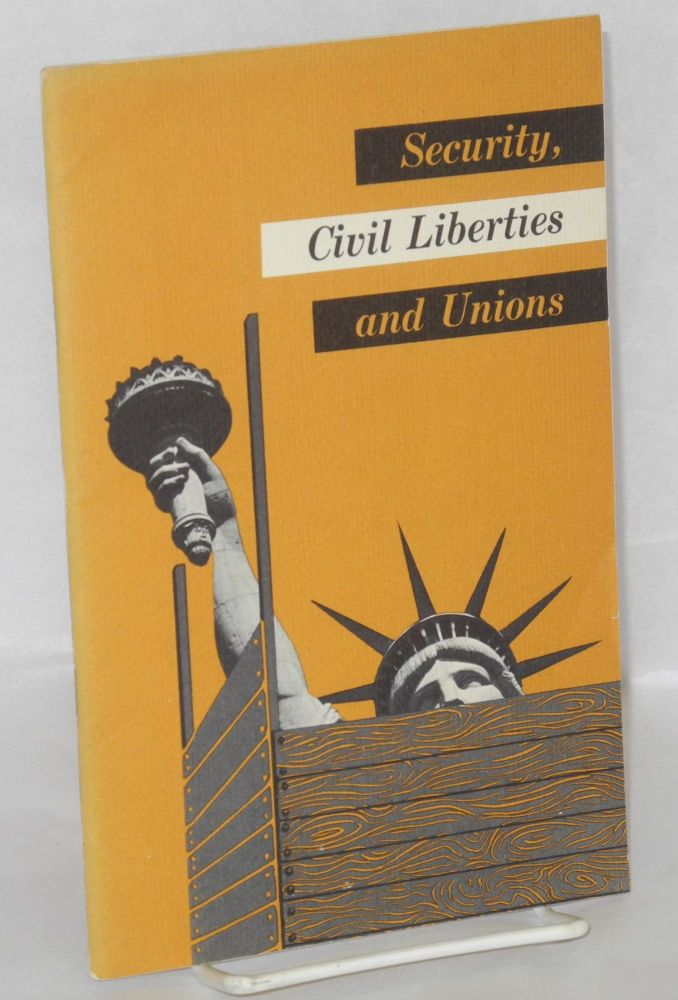 Security, civil liberties and unions. Harry Fleischman, Joyce Lewis Kornbluh, Benjamin D. Segal.