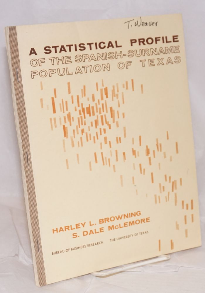 A statistical profile of the Spanish-surname population of Texas. Harley L. Browning, S. Dale McLemore.