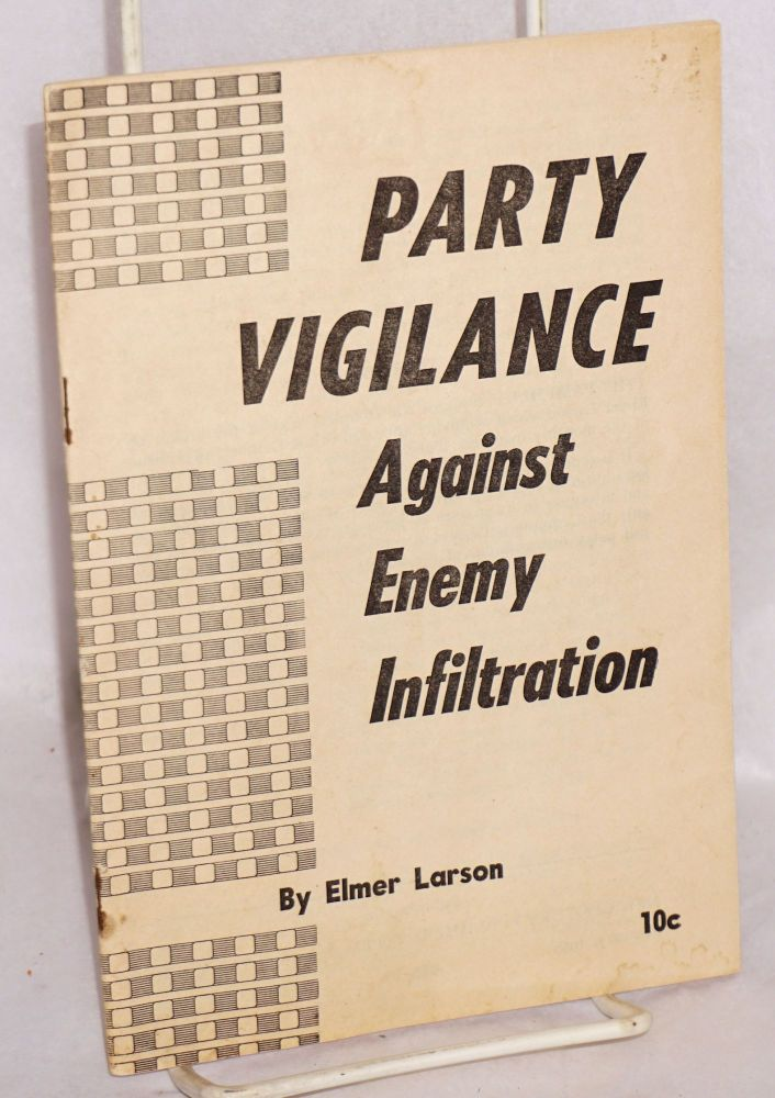 Party vigilance against enemy infiltration. Elmer Larson.