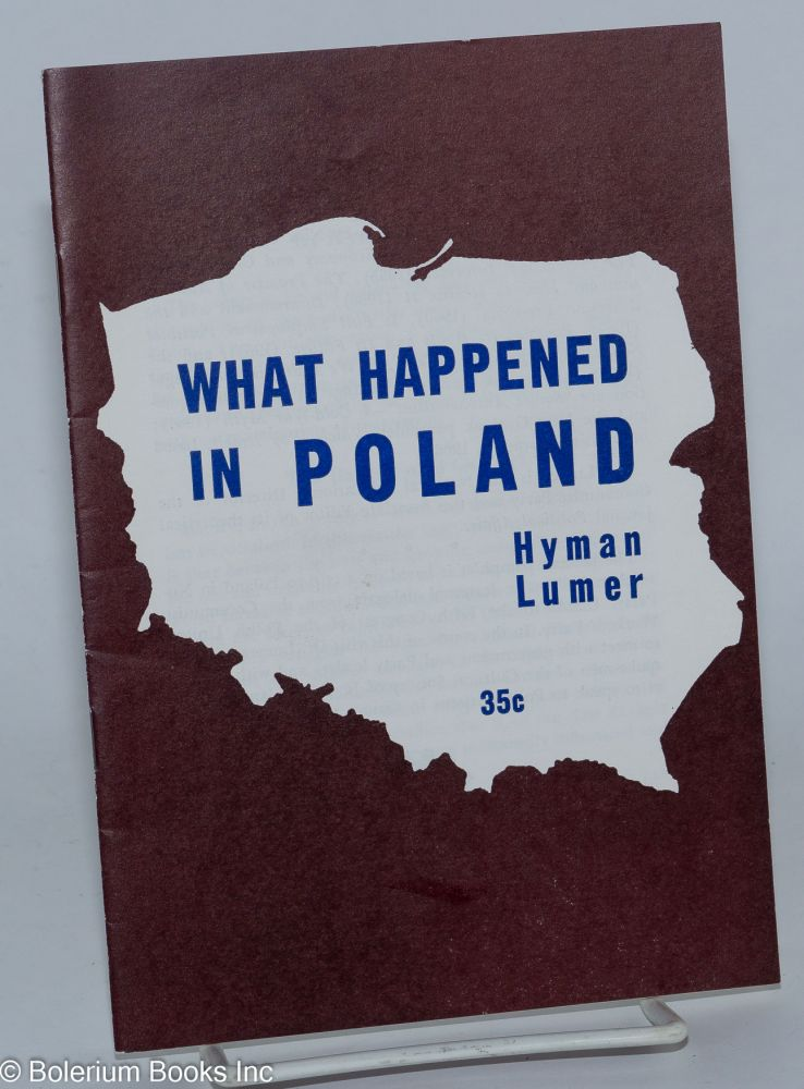 What happened in Poland. Hyman Lumer.