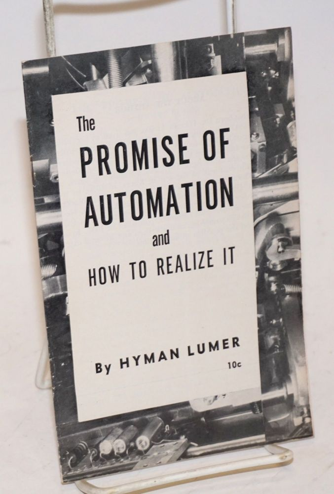 The promise of automation and how to realize it. Hyman Lumer.