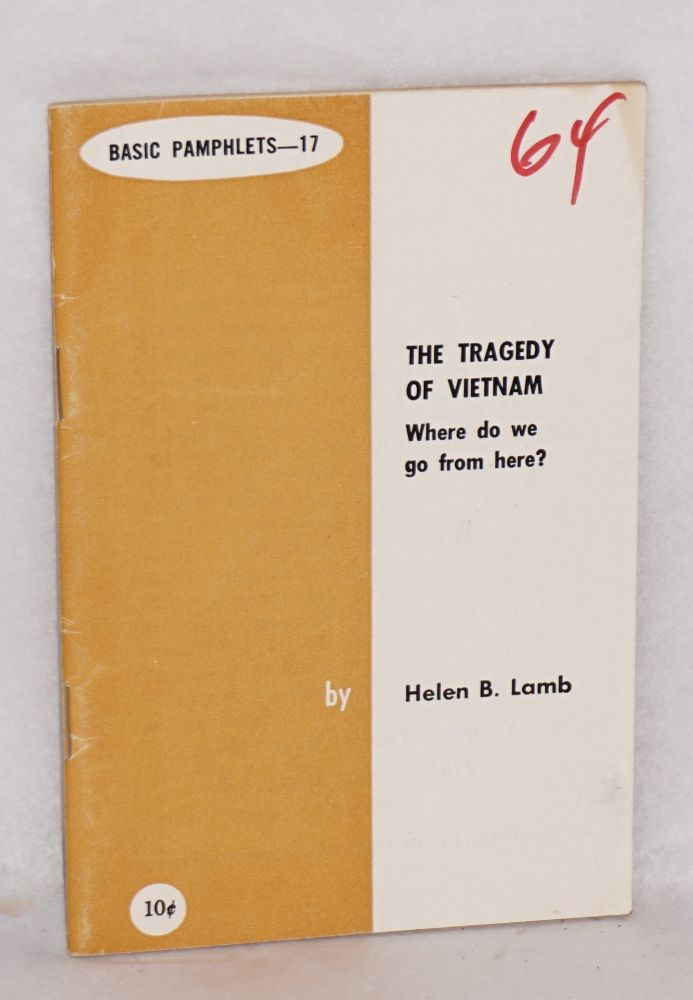 The tragedy of Vietnam; where do we go from here? Helen Lamb.