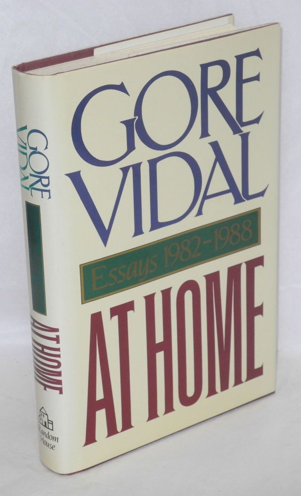 At home; essays 1982-1988. Gore Vidal.