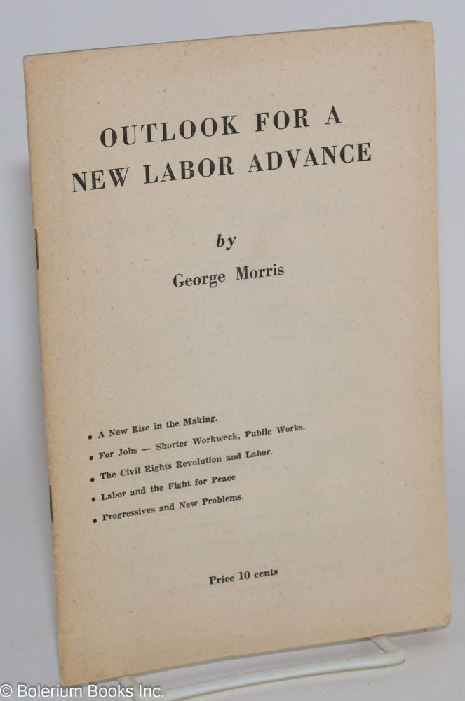 Outlook for a new labor advance. George Morris.