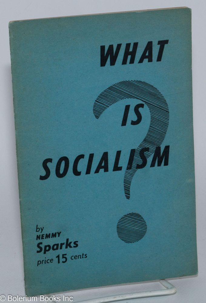 What is socialism? Nemmy Sparks.