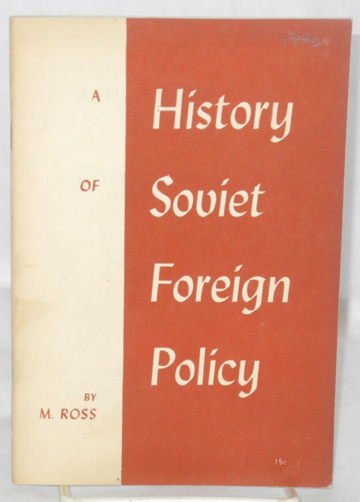 A history of Soviet foreign policy. M. Ross.