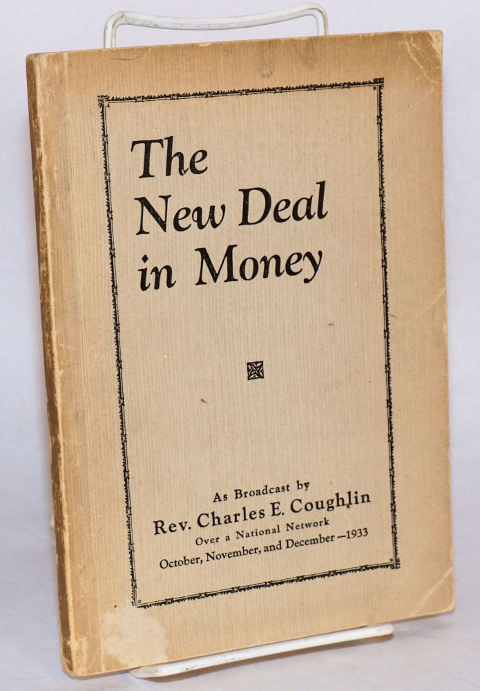The new deal in money, as broadcast... over a national network, October, November, and December,...