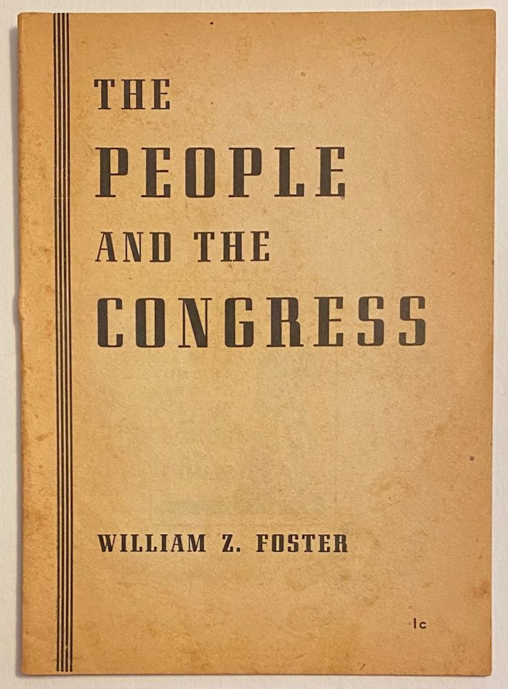 The people and the congress. William Z. Foster.
