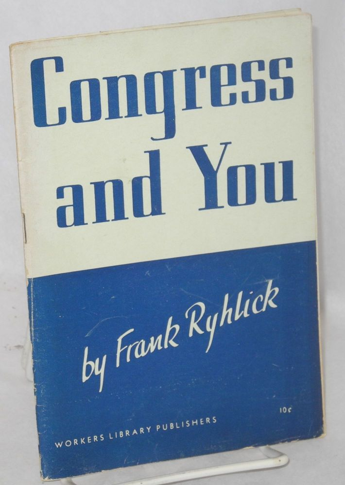 Congress and you. Frank Ryhlick.