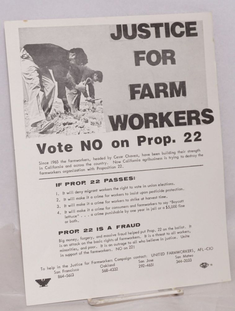 Justice for farm workers; vote no on Prop. 22 [handbill]