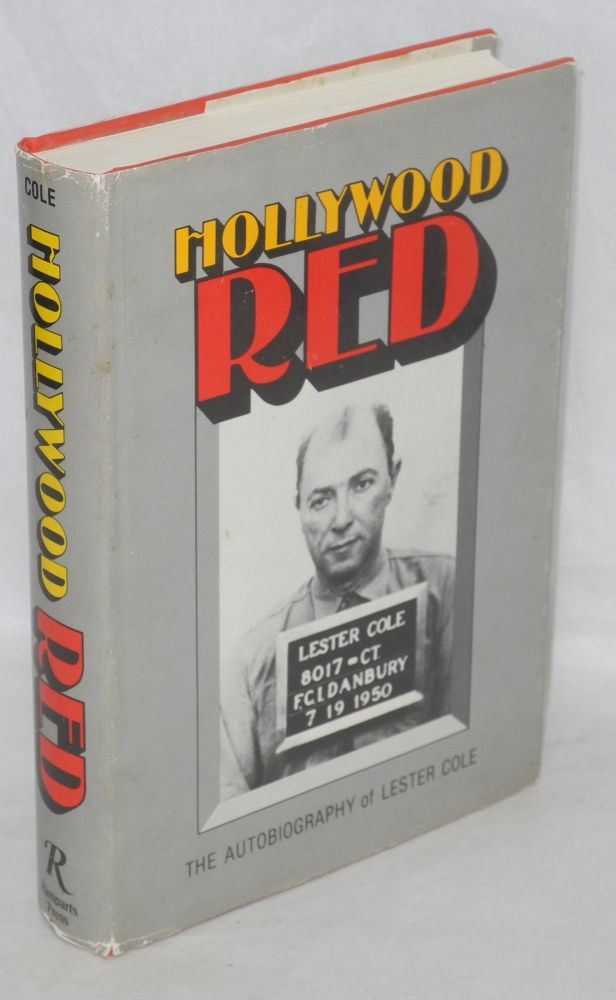 Hollywood red; the autobiography of Lester Cole. Lester Cole.