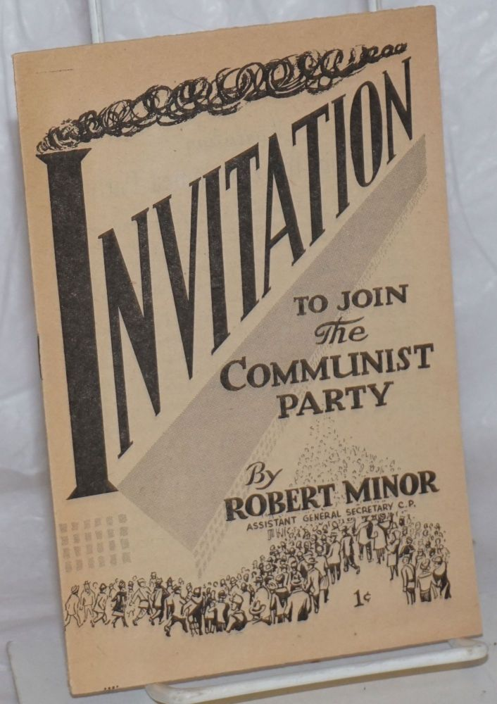 Invitation to join the Communist Party. Robert Minor.
