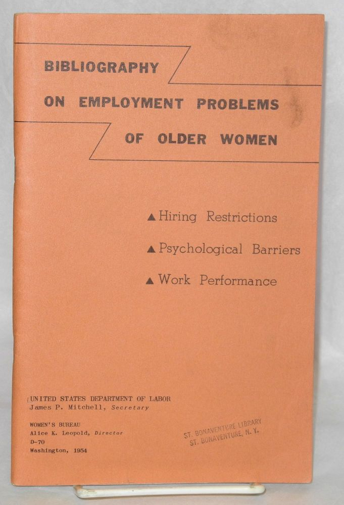 Bibliography on employment problems of older women.; Hiring restrictions; psychological barriers; work performance. United States. Department of Labor. Women's Bureau.