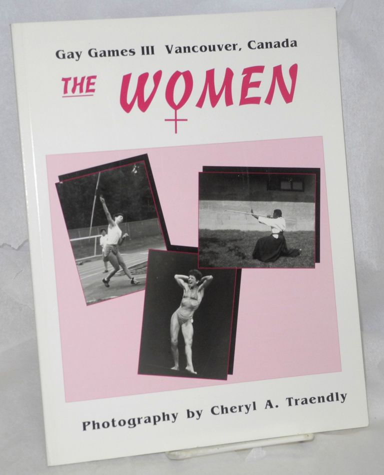 The Women: Gay Games III, Vancouver, Canada, celebration '90. Cheryl A. Traendly, photographer.