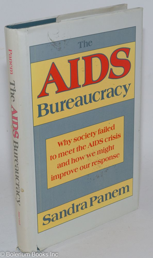 The AIDS bureaucracy. Sandra Panem.
