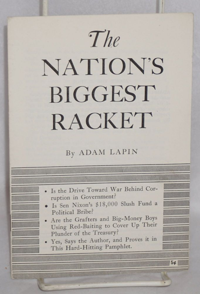 The nation's biggest racket. Adam Lapin.