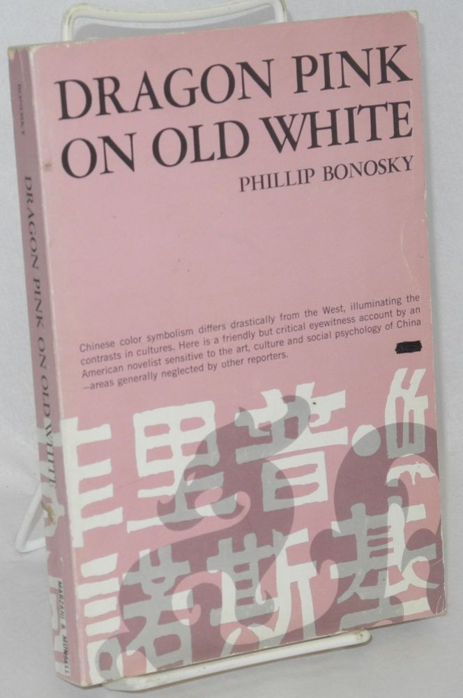 Dragon pink on old white. Phillip Bonosky.