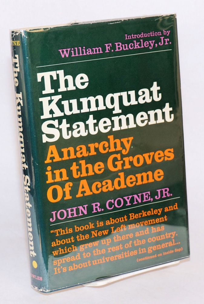 The Kumquat Statement; anarchy in the groves of academe. Introduction by William F. Buckley, Jr. [Sub-title from dj]. John R. Coyne, Jr.