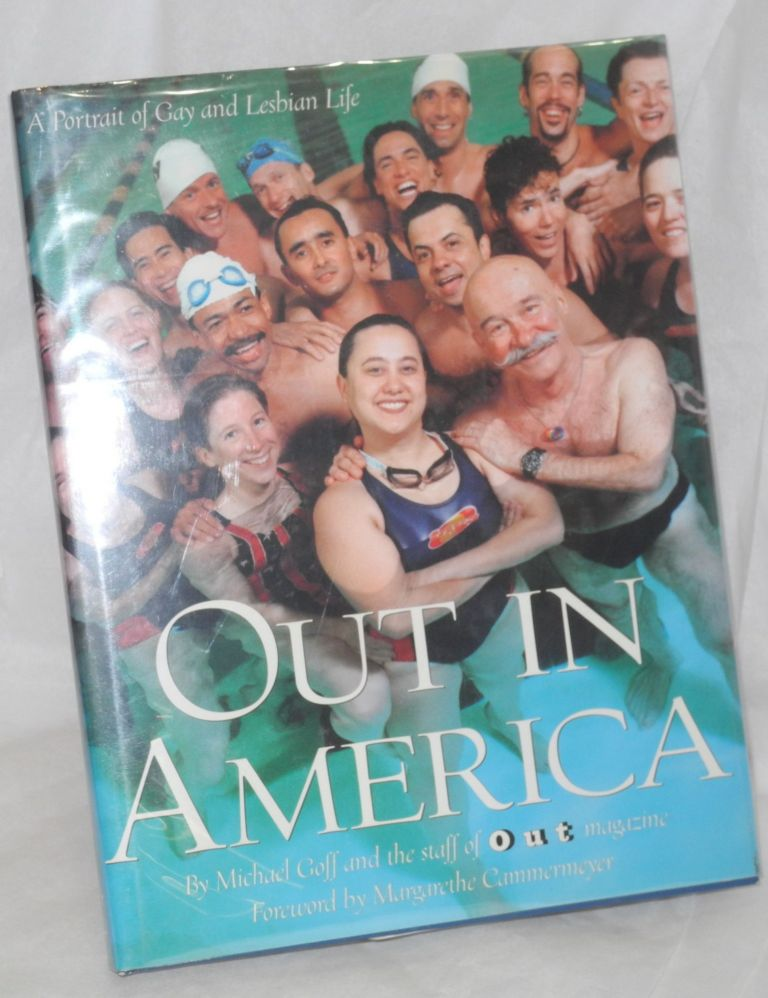 Out in America; a portrait of gay and lesbian life. Michael Goff.