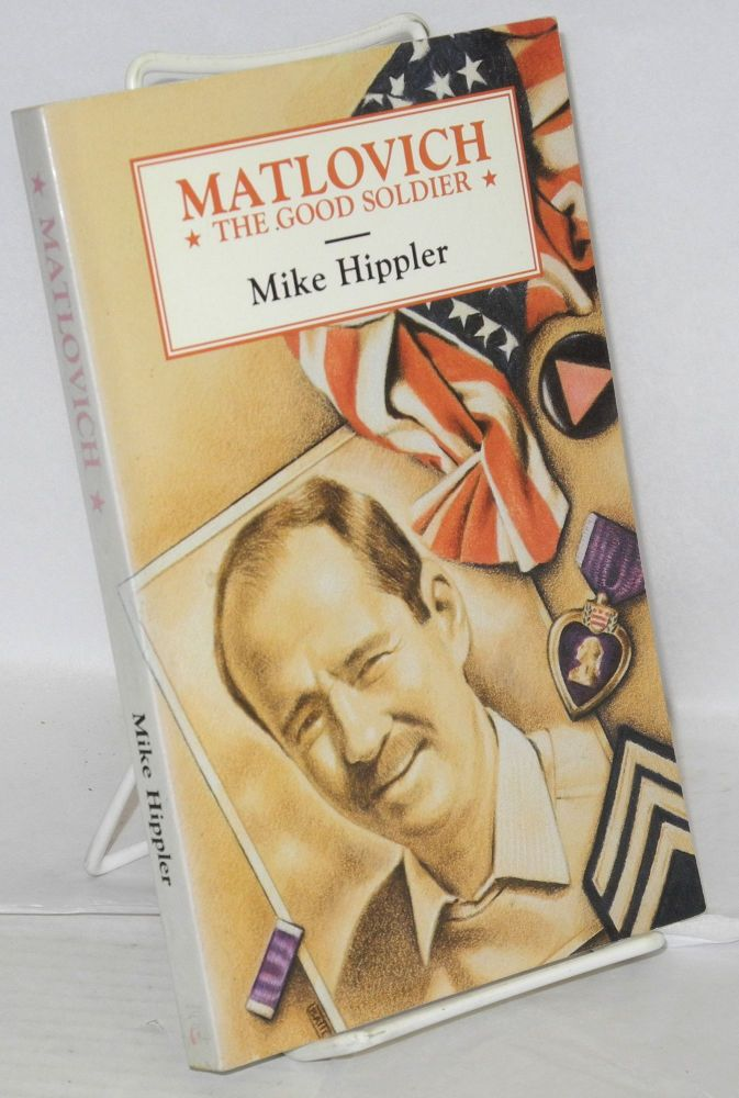 Matlovich; the good soldier. Mike Hippler.