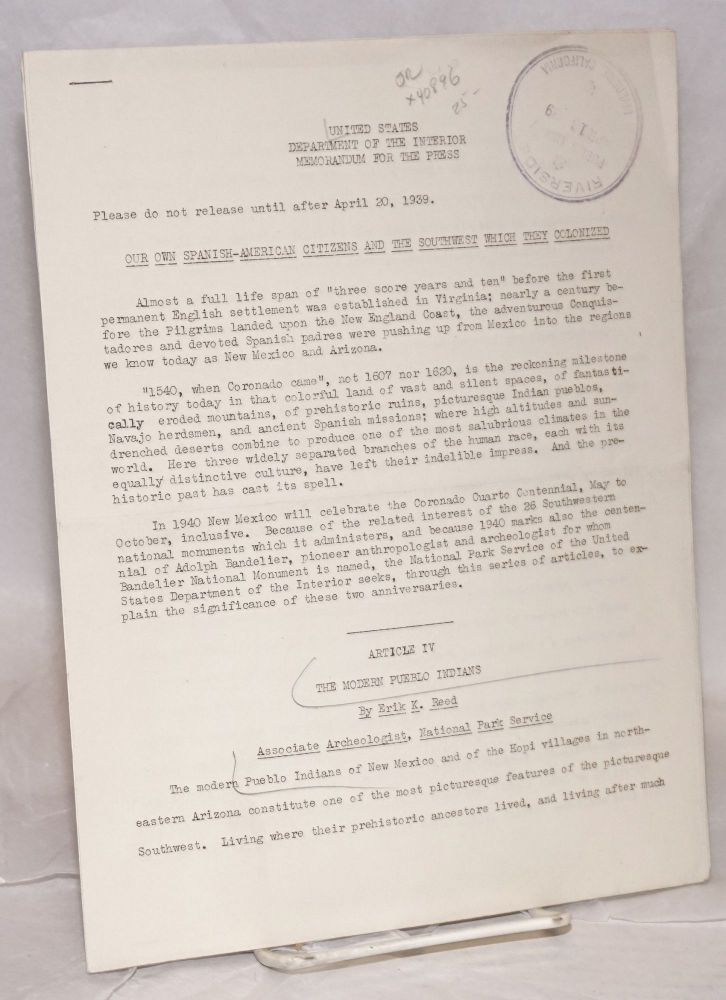 Memorandum for the press; Our Own Spanish-American Citizens and the Southwest which They Colonized, together with Erik K. Reed, The Modern Pueblo Indians. Erik K. Reed United States. Department of the Interior.