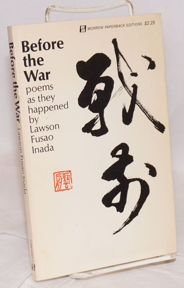 Before the war; poems as they happened. Lawson Fusao Inada.