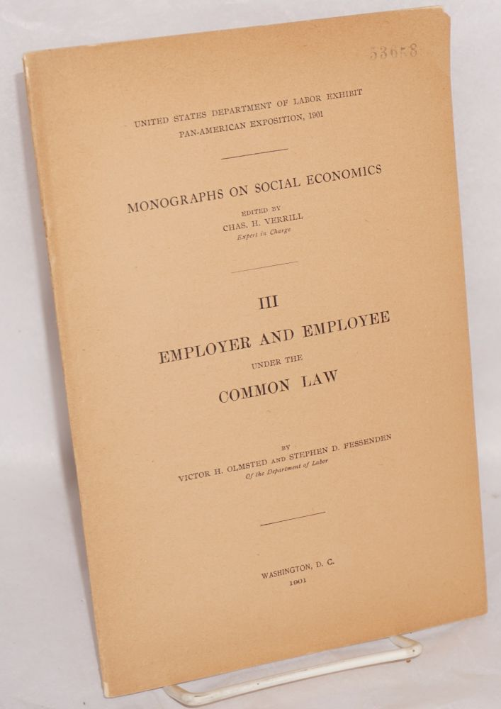 Employer and employee under the common law. Victor H. Olmsted, Stephen D. Fessenden.