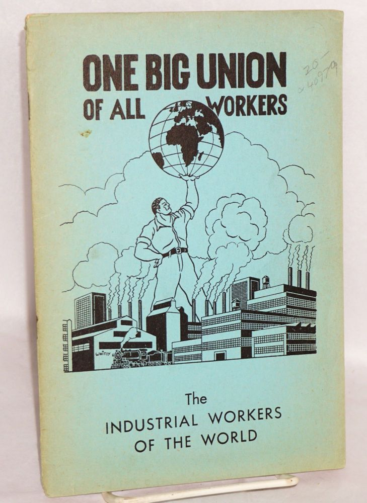 One big union of the Industrial Workers of the World. Fourth revised edition. Industrial Workers of the World.