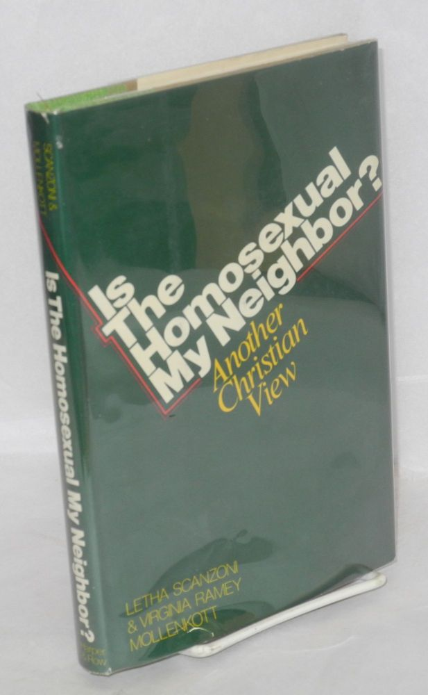 Is the homosexual my neighbor? Another Christian view. Letha Scanzoni, Virginia Ramey Mollenkott.