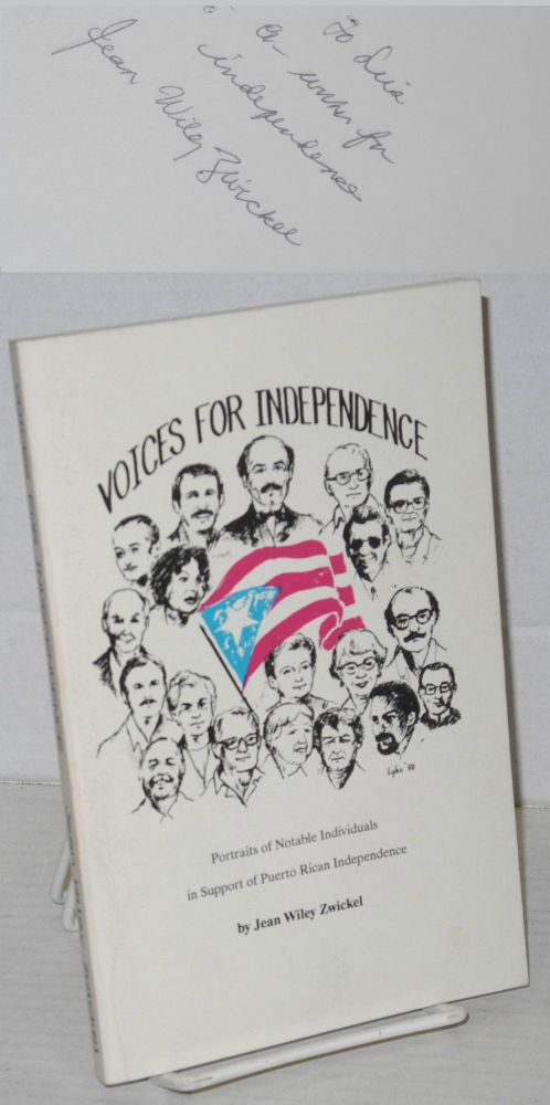 Voices for independence: in the spirit of valor and sacrifice. Jean Wiley Zwickel.