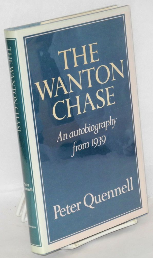 The wanton chase an autobiography from 1939. Peter Quennell.