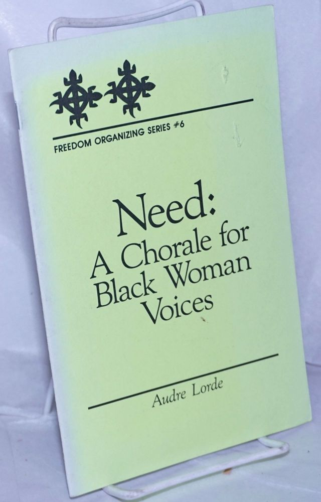 Need: a chorale for black woman voices. Audre Lorde.