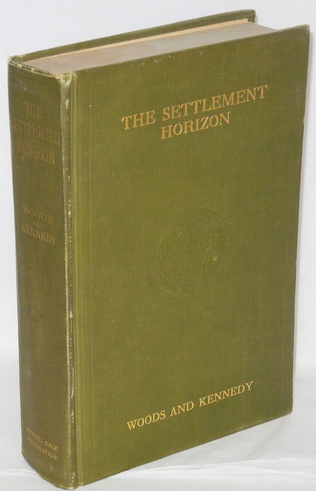 The settlement horizon; a national estimate. Robert A. Woods, Albert J. Kennedy.